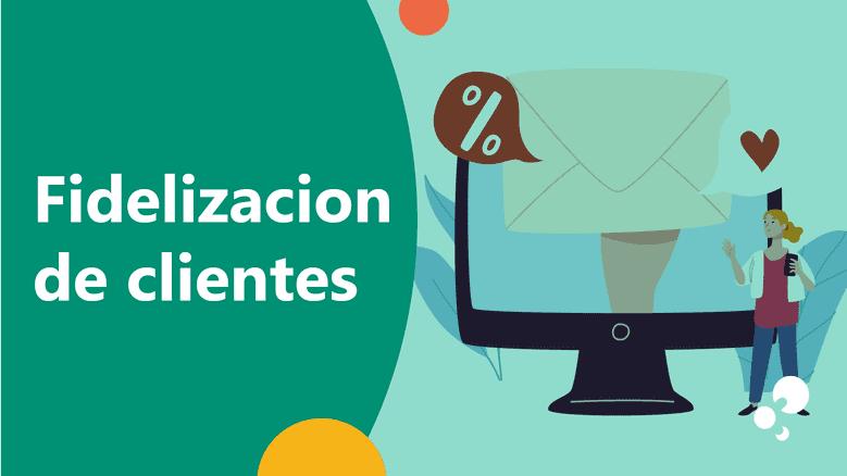 Fidelización de clientes Cantabria Santander